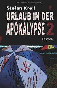 Krell-Stefan-Urlaub-in-der-Apokalypse-02.jpg